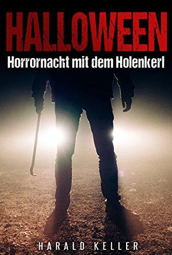 Halloween ... Horrornacht mit dem Holenkerl: Ein niedersächsischer Gruselkrimi