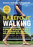 Image de Barefoot Walking: Free Your Feet to Minimize Impact, Maximize Efficiency, and Discover the Pleasure of Getting in Touch with the Earth