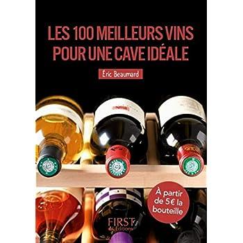 Petit livre de - Les 100 meilleurs vins pour une cave idéale, 3e édition