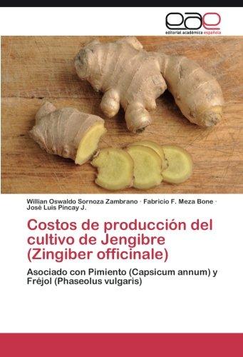 Costos de producción del cultivo de Jengibre (Zingiber officinale) por Sornoza Zambrano Willian Oswaldo