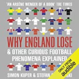 Why England Lose: And Other Curious Football Phenomena Explained