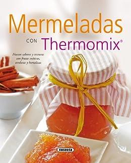 Mermeladas con thermomix (El Rincón Del Paladar) de [Susaeta, Equipo]