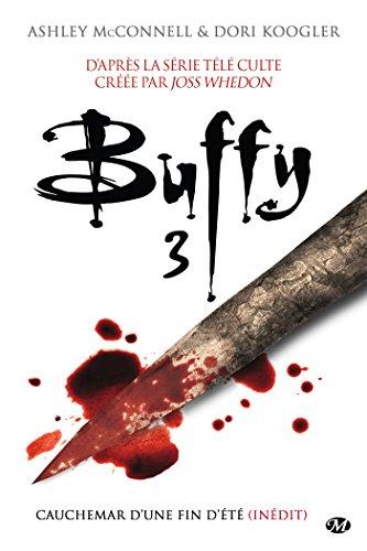Cauchemar d'une fin d'été: Buffy, T3.3 (French Edition)