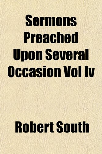 Sermons Preached Upon Several Occasion Vol Iv