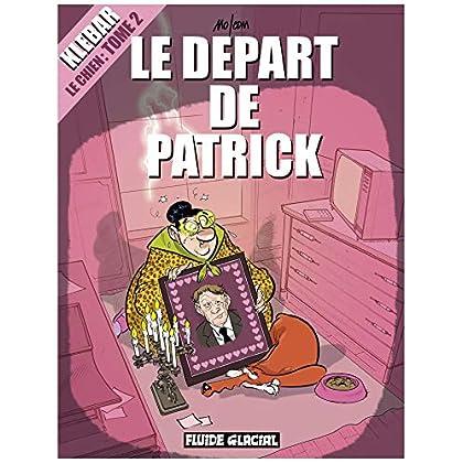 Klébar le chien, Tome 2 : Le départ de Patrick