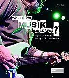 Wollt ihr Musik oder was?: Die ganze Geschichte der Rodgau Monotones