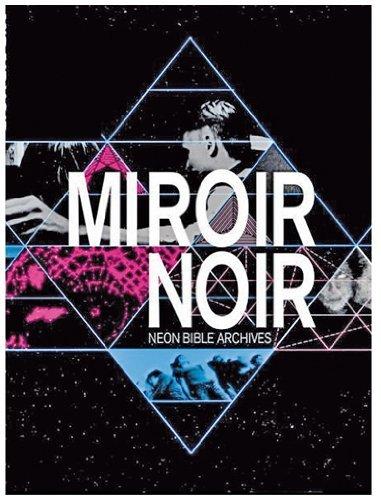 arcade-fire-miroir-noir-neon-bible-archives