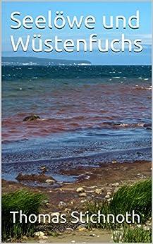 Seelöwe und Wüstenfuchs: Erinnerungen eines Sekretärs von Sir Winston Churchill