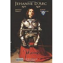 La vie de Jehanne d'Arc, Son procès.: Paysanne, guerrière et Sainte.