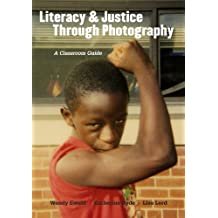 Literacy and Justice Through Photography: A Classroom Guide (Language and Literacy)