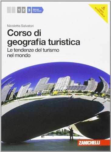 Corso di geografia turistica. Per le Scuole superiori. Con espansione online: 3