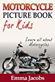 Children's Book About Motorcycles: A Kids Picture Book About Motorcycles with Photos and Fun Facts
