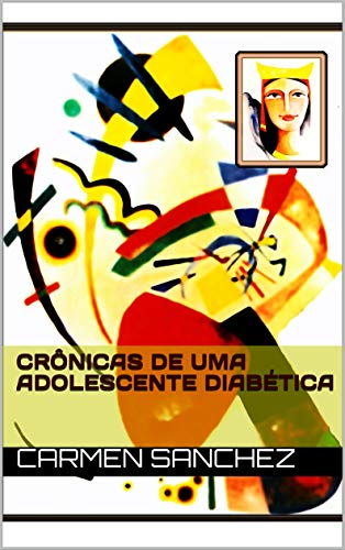 Crônicas de uma adolescente diabética (Portuguese Edition)