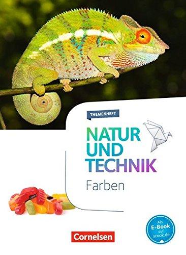 Natur und Technik - Naturwissenschaften: Neubearbeitung - Themenhefte: 5.-10. Schuljahr - Farben: Themenheft