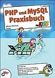 PHP und MySQL Praxisbuch für Kids: 2. Auflage (mitp für Kids) :: Johann-Christian Hanke