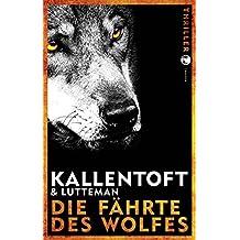 Die Fährte des Wolfes: Thriller