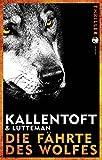 Die Fährte des Wolfes: Thriller von Mons Kallentoft