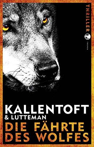 Buchseite und Rezensionen zu 'Die Fährte des Wolfes: Thriller' von Mons Kallentoft