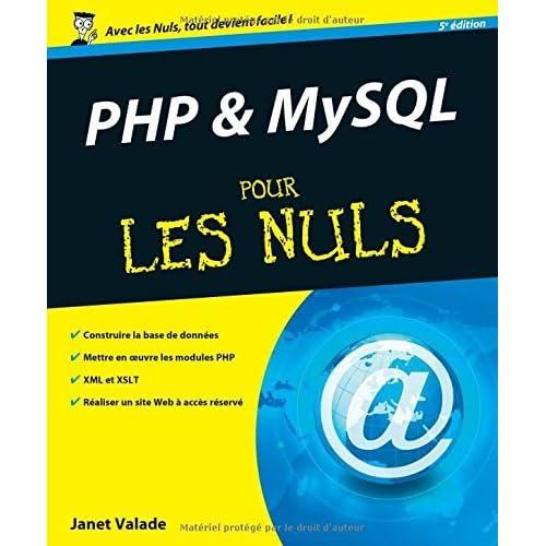 PHP ET MySQL pour les Nuls by Janet Valade (June 28,2010)