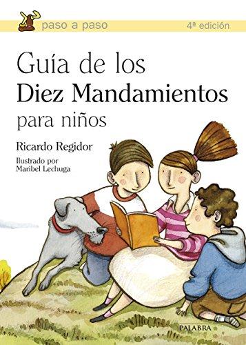 Guía de los diez mandamientos para niños por Ricardo Regidor Sánchez