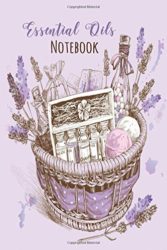 Essential Oils Notebook: Recipes And Worksheets For Creating and Tracking Your Essential Oils