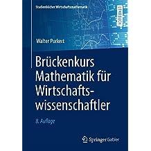 Brückenkurs Mathematik für Wirtschaftswissenschaftler (Studienbücher Wirtschaftsmathematik)