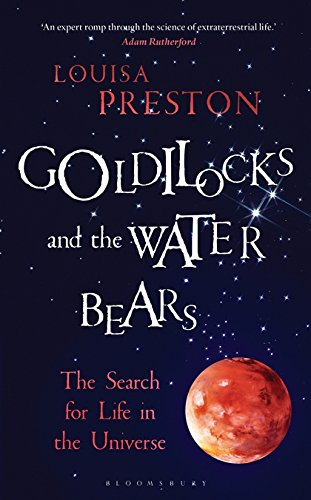 Goldilocks and the Water Bears: The Search for Life in the Universe por Louisa Preston