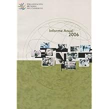 Organizaciân Mundial del Commercio informe anual 2006
