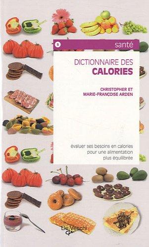 Dictionnaire des calories par Marie-Françoise Arden, Christopher Arden
