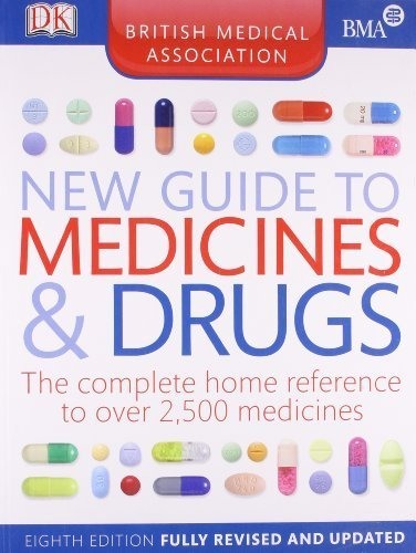 BMA New Guide to Medicine and Drugs 8th Edition by DK (2011) Paperback