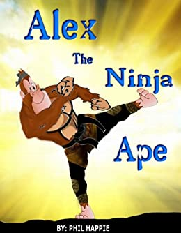 Alex The Ninja Ape (Animal Epic Rhymes - Story Picture Book ...