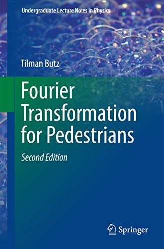 Fourier Transformation for Pedestrians (Undergraduate Lecture Notes in Physics) (English Edition)