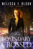 Boundary Crossed (Boundary Magic Book 1) by Melissa F. Olson