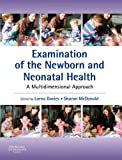 Examination of the Newborn and Neonatal Health: A Multidimensional Approach, 1e