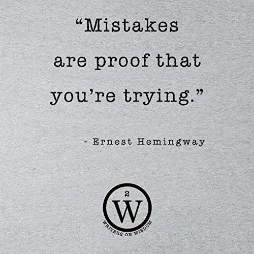 Writers On Wisdom Ernest Hemingway Quote Mistakes Are Proof Women's Sweatshirt Heather Grey
