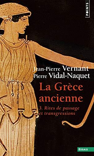 La Grèce ancienne, t. 3. Rites de passage et transgressions (3) par Jean-Pierre Vernant, Pierre Vidal-Naquet