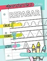 Aprendiendo a repasar: Líneas Formas Letras: Libro de actividades para niños: +3 años: Un cuaderno de actividades...