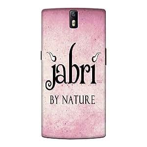 Abhivyakti Funny Jabri Hard Back Case Cover For One Plus One
