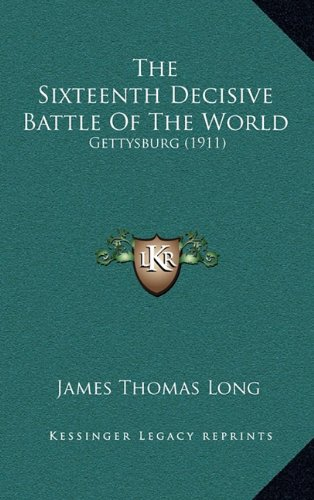 The Sixteenth Decisive Battle of the World: Gettysburg (1911)