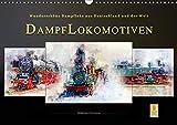 Dampflokomotiven - wunderschöne Dampfloks aus Deutschland und der Welt (Wandkalender 2019 DIN A3 quer): Nostalgische Dampflokomotiven - geliebte ... 14 Seiten ) (CALVENDO Technologie)