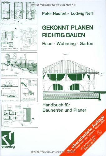 Gekonnt Planen Richtig Bauen: Haus · Wohnung · Garten. Handbuch für Bauherren und Planer