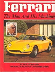 Ferrari: The man and his machines by Pete Lyons (1989-08-02)