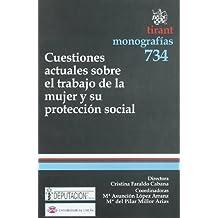 Cuestiones actuales sobre el trabajo de la mujer y su protección social