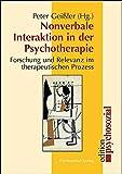 Nonverbale Interaktion in der Psychotherapie. Forschung und Relevanz im therapeutischen Prozess (edition psychosozial) - Peter Geißler (Hrsg.)