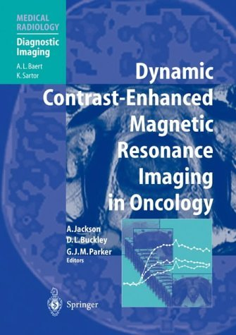 Dynamic Contrast-Enhanced Magnetic Resonance Imaging in Oncology (Medical Radiology) (2004-11-25)
