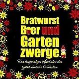 Kylskapspoesi 46001 - Bratwurst, Bier & Gartenzwerge