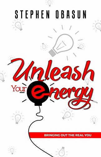 unleash-your-energy-bringing-out-the-real-you-unleashed-series-english-edition
