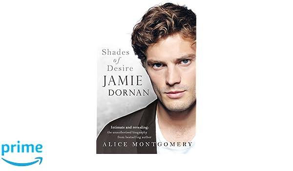 Jamie Dornan Shades Of Desire Amazonde Alice Montgomery
