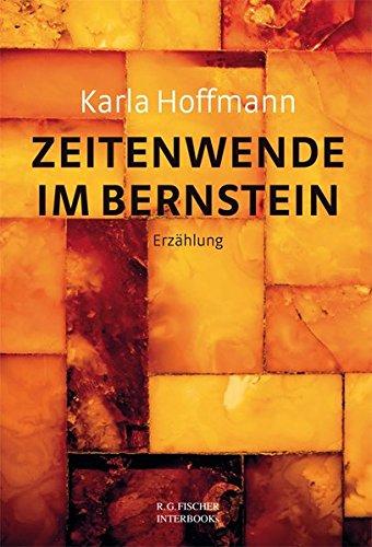 Zeitenwende im Bernstein: Erzählung (R.G. Fischer INTERBOOKs ECO)