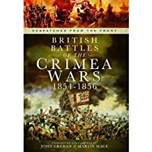 [(British Battles of the Crimean Wars 1854-1856)] [ By (author) John Grehan, By (author) Martin Mace ] [April, 2014]